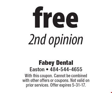 free 2nd opinion. With this coupon. Cannot be combined with other offers or coupons. Not valid on prior services. Offer expires 5-31-17.