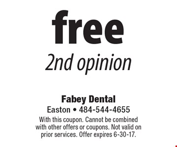 Free 2nd opinion. With this coupon. Cannot be combined with other offers or coupons. Not valid on prior services. Offer expires 6-30-17.