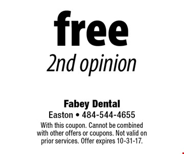 Free 2nd opinion. With this coupon. Cannot be combined with other offers or coupons. Not valid on prior services. Offer expires 10-31-17.