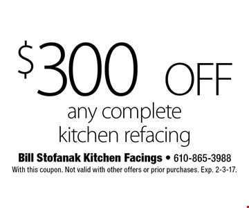 $300 OFF any complete kitchen refacing . With this coupon. Not valid with other offers or prior purchases. Exp. 2-3-17.