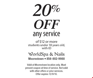 20% off any service of $12 or more. Students under 18 years old, with ID. Valid at Moorestown location only. Must present coupon at time of service. Not valid with other offers or prior services. Offer expires 12/9/16.