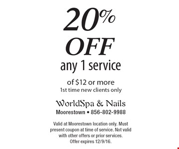 20% off any 1 service of $12 or more. 1st time new clients only. Valid at Moorestown location only. Must present coupon at time of service. Not valid with other offers or prior services. Offer expires 12/9/16.