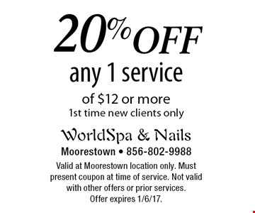 20% off any 1 service of $12 or more. 1st time new clients only. Valid at Moorestown location only. Must present coupon at time of service. Not valid with other offers or prior services. Offer expires 1/6/17.