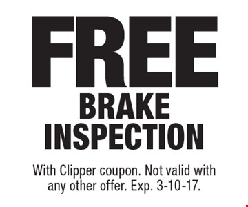 Free brake inspection. With Clipper coupon. Not valid withany other offer. Exp. 3-10-17.