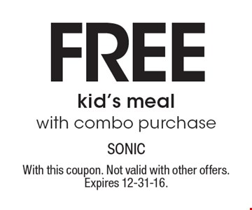 FREE kid's meal with combo purchase. With this coupon. Not valid with other offers. Expires 12-31-16.