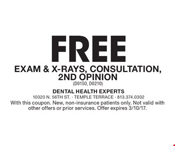 Free Exam & X-Rays, Consultation, 2nd Opinion (D0150, D0210). With this coupon. New, non-insurance patients only. Not valid with other offers or prior services. Offer expires 3/10/17.