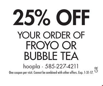 25% OFF your order of froyo or bubble tea. One coupon per visit. Cannot be combined with other offers. Exp. 1-31-17.