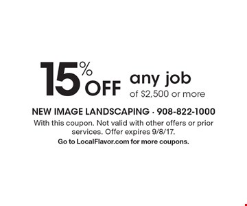15% Off any job of $2,500 or more. With this coupon. Not valid with other offers or prior services. Offer expires 9/8/17. Go to LocalFlavor.com for more coupons.