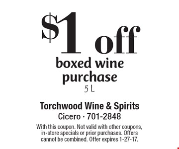 $1 off boxed wine purchase, 5 L. With this coupon. Not valid with other coupons, in-store specials or prior purchases. Offers cannot be combined. Offer expires 1-27-17.