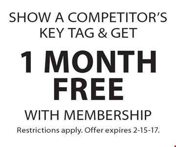 Show a competitor's key tag & get 1 month free. With membership. Restrictions apply. Offer expires 2-15-17.