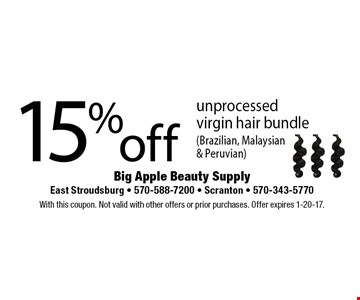 15% off unprocessed virgin hair bundle (Brazilian, Malaysian& Peruvian). With this coupon. Not valid with other offers or prior purchases. Offer expires 1-20-17.