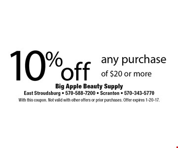 10% off any purchase of $20 or more. With this coupon. Not valid with other offers or prior purchases. Offer expires 1-20-17.