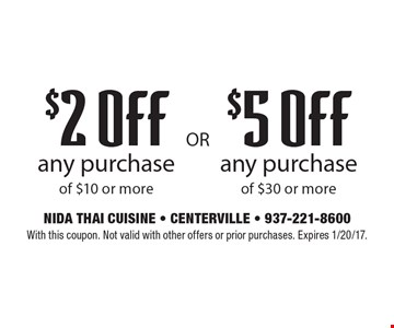 $2 off any purchase of $10 or more OR $5 off any purchase of $30 or more. With this coupon. Not valid with other offers or prior purchases. Expires 1/20/17.