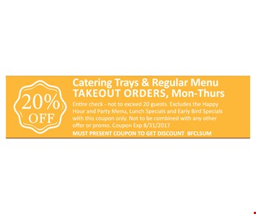 20% OFF - CATERING TRAYS & REGULAR MENU TAKE OUT ORDERS, MON - THURS