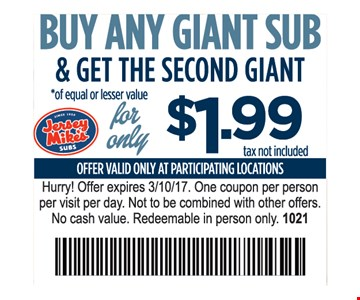 buy any giant sub and get the second giant sub for $1.99