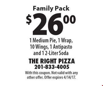 $26.00 1 Medium Pie, 1 Wrap, 10 Wings, 1 Antipasto and 1 2-Liter Soda Family Pack. With this coupon. Not valid with any other offer. Offer expires 4/14/17.