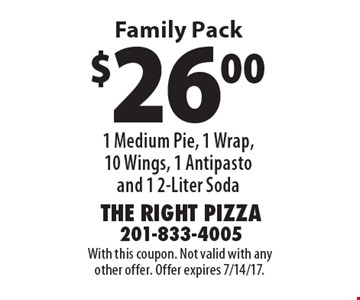 Family Pack. $26.00 for 1 Medium Pie, 1 Wrap, 10 Wings, 1 Antipasto and 1 2-Liter Soda. With this coupon. Not valid with any other offer. Offer expires 7/14/17.