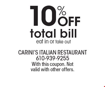 10% Off total bill eat in or take out. With this coupon. Not valid with other offers.
