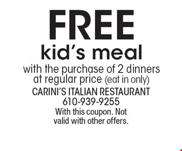 FREE kid's meal with the purchase of 2 dinners at regular price (eat in only). With this coupon. Not valid with other offers.