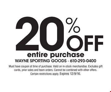 20% Off entire purchase. Must have coupon at time of purchase. Valid on in-stock merchandise. Excludes gift cards, prior sales and team orders. Cannot be combined with other offers.Certain restrictions apply. Expires 12/9/16.