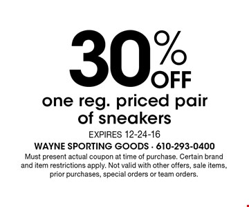 30% off one reg. priced pair of sneakers. Expires 12-24-16. Must present actual coupon at time of purchase. Certain brand and item restrictions apply. Not valid with other offers, sale items, prior purchases, special orders or team orders.