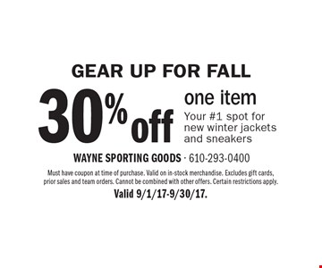 Gear Up For Fall. 30% Off One Item. Your #1 spot for new winter jackets and sneakers. Must have coupon at time of purchase. Valid on in-stock merchandise. Excludes gift cards, prior sales and team orders. Cannot be combined with other offers. Certain restrictions apply. Valid 9/1/17-9/30/17.