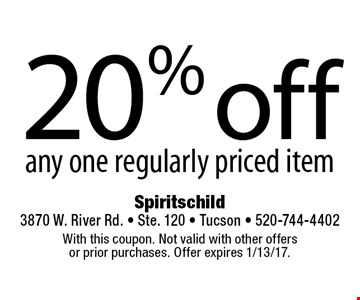 20% off any one regularly priced item. With this coupon. Not valid with other offers or prior purchases. Offer expires 1/13/17.