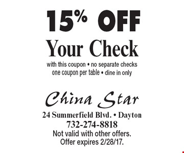 15% OFF Your Check with this coupon - no separate checks one coupon per table - dine in only. Not valid with other offers. Offer expires 2/28/17.