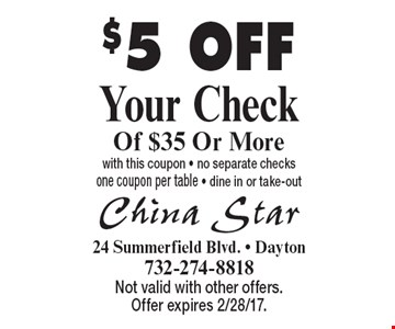 $5 OFF Your Check Of $35 Or More with this coupon - no separate checks one coupon per table - dine in or take-out. Not valid with other offers. Offer expires 2/28/17.