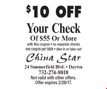 $10 OFF Your Check Of $55 Or More with this coupon - no separate checks one coupon per table - dine in or take-out. Not valid with other offers. Offer expires 2/28/17.