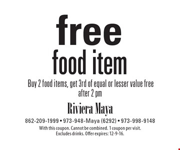 Free food item. Buy 2 food items, get 3rd of equal or lesser value free after 2 pm. With this coupon. Cannot be combined. 1 coupon per visit. Excludes drinks. Offer expires: 12-9-16.