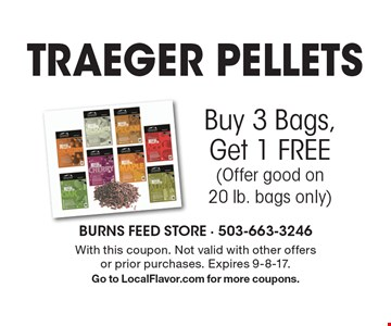 FREE TRAEGER PELLETS Buy 3 Bags, Get 1 FREE (Offer good on 20 lb. bags only). With this coupon. Not valid with other offers or prior purchases. Expires 9-8-17.Go to LocalFlavor.com for more coupons.