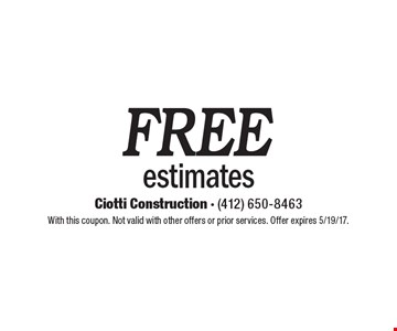 Free estimates. With this coupon. Not valid with other offers or prior services. Offer expires 5/19/17.