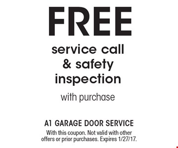 FREE service call & safety inspection with purchase. With this coupon. Not valid with other offers or prior purchases. Expires 1/27/17.