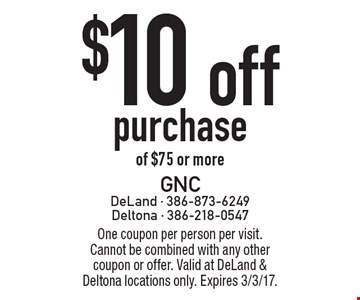 $10 off purchase of $75 or more. One coupon per person per visit. Cannot be combined with any other coupon or offer. Valid at DeLand & Deltona locations only. Expires 3/3/17.