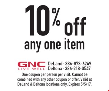 10% off any one item. One coupon per person per visit. Cannot be combined with any other coupon or offer. Valid at DeLand & Deltona locations only. Expires 5/5/17.