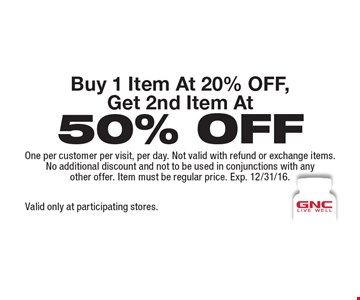 50% OFF Item. Buy 1 Item At 20% OFF, Get 2nd Item At 50% OFF. Valid only at participating stores.One per customer per visit, per day. Not valid with refund or exchange items.No additional discount and not to be used in conjunctions with any other offer. Item must be regular price. Exp. 12/31/16.