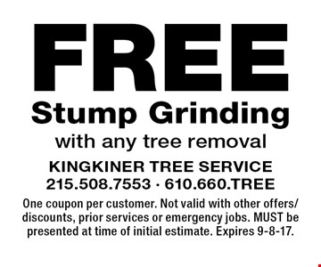 Free Stump Grinding with any tree removal. One coupon per customer. Not valid with other offers/discounts, prior services or emergency jobs. MUST be presented at time of initial estimate. Expires 9-8-17.