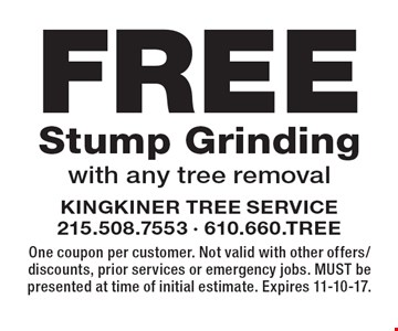 Free Stump Grinding. With any tree removal. One coupon per customer. Not valid with other offers/discounts, prior services or emergency jobs. MUST be presented at time of initial estimate. Expires 11-10-17.