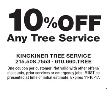 10% Off Any Tree Service. One coupon per customer. Not valid with other offers/discounts, prior services or emergency jobs. MUST be presented at time of initial estimate. Expires 11-10-17.