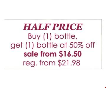1/2 price bottle. Buy 1 bottle, get 1 bottle at 1/2 off.
