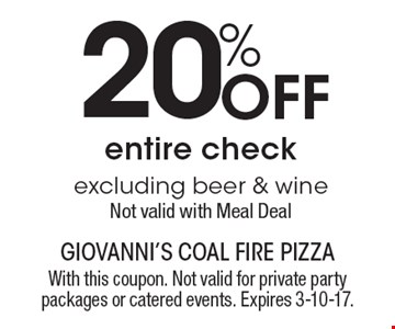 20% Off entire check excluding beer & wine. Not valid with Meal Deal. With this coupon. Not valid for private party packages or catered events. Expires 3-10-17.