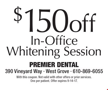 $150 off In-Office Whitening Session. With this coupon. Not valid with other offers or prior services. One per patient. Offer expires 9-14-17.