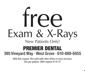 Free Exam & X-Rays New Patients Only! With this coupon. Not valid with other offers or prior services. One per patient. Offer expires 9-14-17.