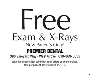 Free Exam & X-Rays New Patients Only!. With this coupon. Not valid with other offers or prior services. One per patient. Offer expires 1/31/18.