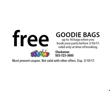 Free goodie bags up to 16 bags when you book your party before 3/10/17. valid only at time of booking.. Must present coupon. Not valid with other offers. Exp. 3/10/17.
