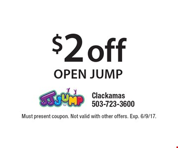$2 off open jump. Must present coupon. Not valid with other offers. Exp. 6/9/17.