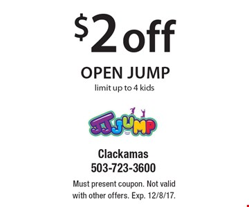 $2 off open jump limit up to 4 kids. Must present coupon. Not valid with other offers. Exp. 12/8/17.