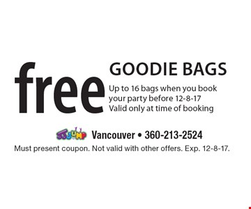 free goodie bags Up to 16 bags when you book your party before 12-8-17Valid only at time of booking. Must present coupon. Not valid with other offers. Exp. 12-8-17.