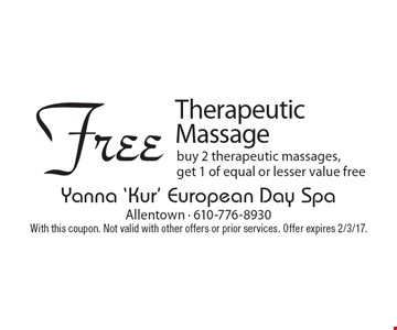 Free Therapeutic Massage. Buy 2 therapeutic massages, get 1 of equal or lesser value free. With this coupon. Not valid with other offers or prior services. Offer expires 2/3/17.